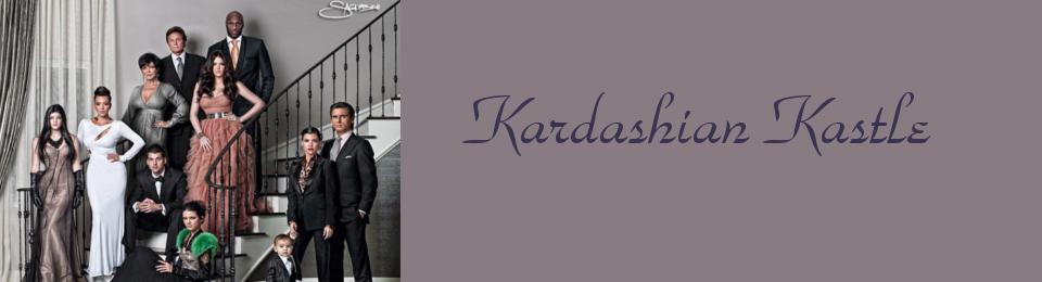 Kardashian Kastle
